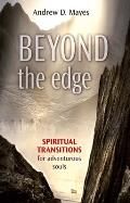 Beyond the Edge: Spiritual Transitions for Adventurous Souls