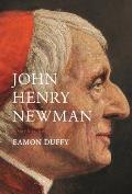 John Henry Newman: A Very Brief History