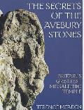 Secrets of the Avebury Stones: Britain's Greatest Megalithic Temple