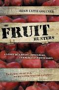 Fruit Hunters: a Story of Nature, Adventure, Commerce and Obsession