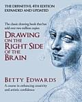 Drawing on the Right Side of the Brain A Course in Enhancing Creativity & Artistic Confidence Betty Edwards