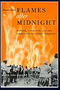 Flames After Midnight Murder Vengeance & the Desolation of a Texas Community