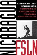Cinema and the Sandinistas: Filmmaking in Revolutionary Nicaragua