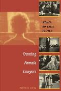 Framing Female Lawyers: Women on Trial in Film