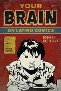 Your Brain on Latino Comics From Gus Arriola to Los Bros Hernandez