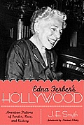 Edna Ferber's Hollywood: American Fictions of Gender, Race, and History (Texas Film and Media Studies)