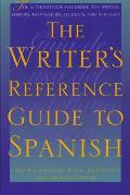 Writers Reference Guide To Spanish
