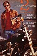Two Prospectors The Letters of Sam Shepard & Johnny Dark