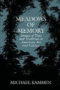 Meadows of Memory: Images of Time and Tradition in American Art and Culture