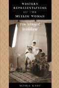 Western Representations of the Muslim Woman From Termagant to Odalisque