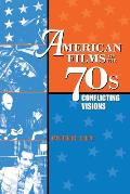 American Films of the 70s Conflicting Visions