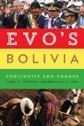 Evo's Bolivia: Continuity and Change