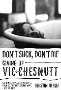 Dont Suck, Dont Die: Giving Up Vic Chesnutt
