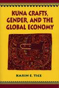 Kuna Crafts Gender & the Global Economy