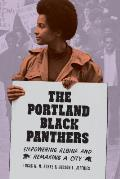 Portland Black Panthers Empowering Albina & Remaking a City