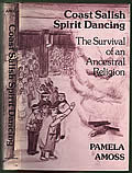 Coast Salish Spirit Dancing The Survival of an Ancestral Religion