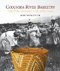 Columbia River Basketry Gift of the Ancestors Gift of the Earth