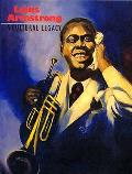 Louis Armstrong A Cultural Legacy