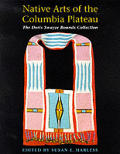 Native Arts of the Columbia Plateau The Doris Swayze Bounds Collection
