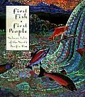 First Fish First People Salmon Tales of the North Pacific Rim