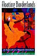 Floating Borderlands 25 Years of U S Hispanic Literature
