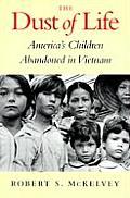 Dust of Life Americas Children Abandoned in Vietnam