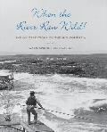 When the River Ran Wild!: Indian Traditions on the Mid-Columbia and the Warm Springs Reservation