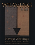 Weaving Is Life Navajo Weavings from the Edwin L & Ruth E Kennedy Southwest Native American Collection