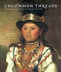 Uncommon Threads Wabanaki Textiles Clothing & Costumes