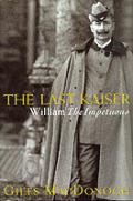Last Kaiser William The Impetuous