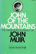 John of the Mountains The Unpublished Journals of John Muir