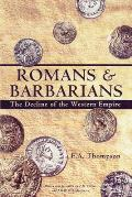 Romans & Barbarians Decline of the Western Empire
