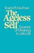 Ageless Self Sources of Meaning in Late Life