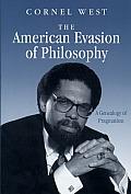 American Evasion of Philosophy A Genealogy of Pragmatism