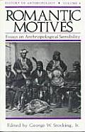 Romantic Motives: Essays on Anthropological Sensibility