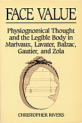 Face Value: Physiognomical Thought & the Legible Body in