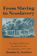 From Slaving to Neoslavery The Bight of Biafra & Fernando Po in the Era of Abolition 1827 1930
