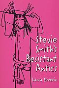 Stevie Smiths Resistant Antics