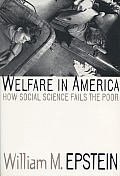 Welfare in America How Social Science Fails the Poor