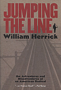 Jumping the Line The Adventures & Misadventures of an American Radical