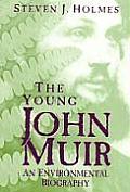 Young John Muir An Environmental Biography