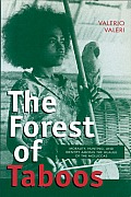 The Forest of Taboos: Morality, Hunting, and Identity Among the Huaulu of the Moluccas