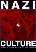 Nazi Culture Intellectual Cultural & Social Life in the Third Reich