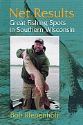 Net Results Great Fishing Spots in Southern Wisconsin