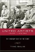 United Artists, Volume 1, 1919-1950: The Company Built by the Stars