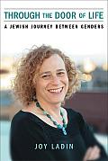 Through the Door of Life A Jewish Journey Between Genders