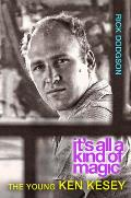 Itas All a Kind of Magic: The Young Ken Kesey