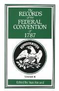 Records of the Federal Convention of 1787 1937 Revised Edition in Four Volumes Volume 3