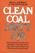 Clean Coal Dirty Air Or How the Clean Air ACT Became a Multibillion Dollar Bail Out for High Sulfur Coal Producers