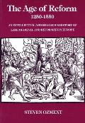 Age of Reform 1250 1550 An Intellectual & Religious History of Late Medieval & Reformation Europe